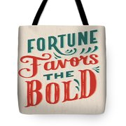 Fortune Favors The Bold Inspirational Quote Design Tote Bag