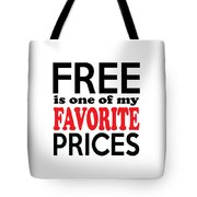 Free Is One Of My Favorite Prices Tote Bag