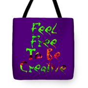 Free To Be Creative Tote Bag