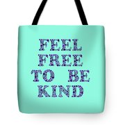 Free To Be Kind Tote Bag