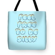 Free To Be Silly Tote Bag