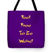 Free To Be Weird Tote Bag