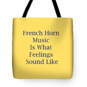 French Horn Is What Feelings Sound Like 5576.02 Tote Bag