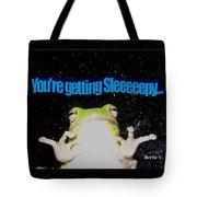 Frog  You're Getting Sleeeeeeepy Tote Bag