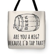 Funny Beer Card - Valentine's Day - Anniversary Or Birthday - Craft Beer - I'd Tap That Tote Bag