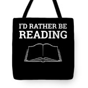 Funny Book Lover Design Book Nerd Design Id Rather Be Reading Tote Bag