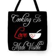Funny Cooking Design Cooking Is Love Made Visible Shirt Tote Bag