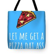 Funny Valentine Card - Anniversary Card - Birthday Card - Sexy Card - Pizza Dat Ass Tote Bag