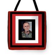 Generalfeldmarschall  Erwin Rommel  In Color Circa 1942 Frames Added 2016 Tote Bag