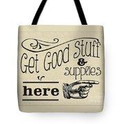 Get Good Stuff Tote Bag