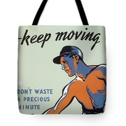 Get Hot Keep Moving Tote Bag