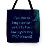 Get Off The Floor Yoga Mat Tote Bag