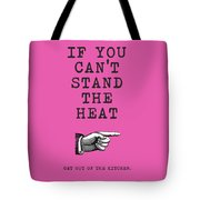 Get Out Of The Kitchen Tote Bag