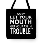 Get Your Ass In Trouble Tote Bag