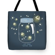 Get Your Shine On Tote Bag