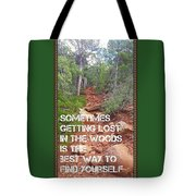 Getting Lost In The Woods Tote Bag