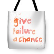 Give Failure A Chance Tote Bag