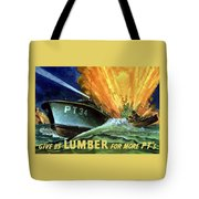 Give Us Lumber For More Pt's Tote Bag