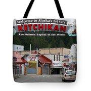 Ketchikan Alaska's First City  Tote Bag