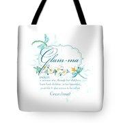 Glam-ma Grandma Grandmother For Glamorous Grannies Tote Bag
