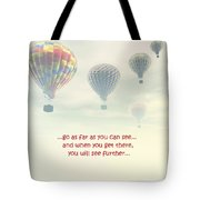 Go As Far As You Can See Tote Bag