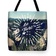 Go Forth Tote Bag