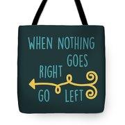Go Left Tote Bag