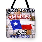 God Bless America And Texas 2 Tote Bag
