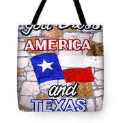 God Bless Amreica And Texas 3 Tote Bag