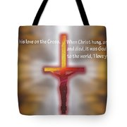 God Proved His Love Tote Bag