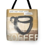 Good Days Start With Coffee- Art By Linda Woods Tote Bag