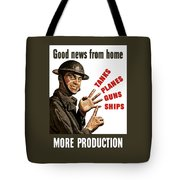 Good News From Home - More Production Tote Bag