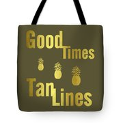Good Times - Typography Tote Bag