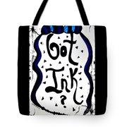 Got Ink? Tote Bag