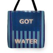 Got Water Tote Bag