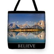 Grand Tetons - Believe Tote Bag