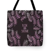 Graphic Art Rise And Shine - Pink Tote Bag