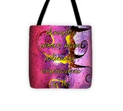 Grateful Thoughts Attract More Delicious Experiences To Be Grateful For. Tote Bag
