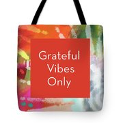 Grateful Vibes Only Journal- Art By Linda Woods Tote Bag