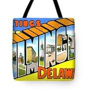 Greetings From Wilmington Delaware Tote Bag