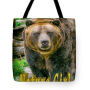 Grizzly Bear Nature Girl    Tote Bag