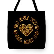 Groovy Golden Heart And I Love You Tote Bag