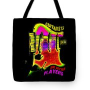 Guitarists Are Better Players Tote Bag