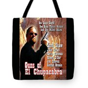 Guns Of El Chupacabra Tote Bag by The Scott Shaw Poster Gallery