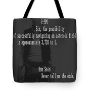 Han Solo Never Tell Me The Odds Tote Bag