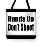 Hands Up Don't Shoot Tee Tote Bag