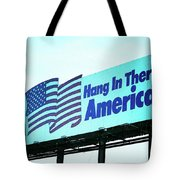 Hang In There America Sign Tote Bag
