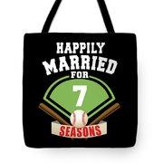 Happily Married For 7 Baseball Season Wedding Anniversary For Baseball Couple Tote Bag