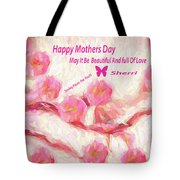Happy Mothers Day To All Fine Art And Visitors. Tote Bag