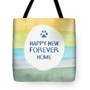 Happy New Forever Home- Art By Linda Woods Tote Bag